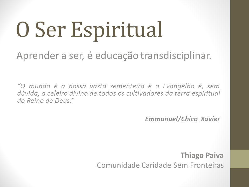 Aprender a ser, é educação transdisciplinar.