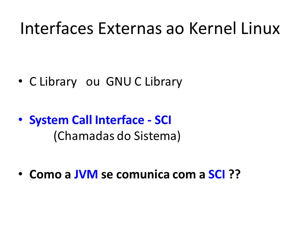 Interfaces Externas ao Kernel Linux