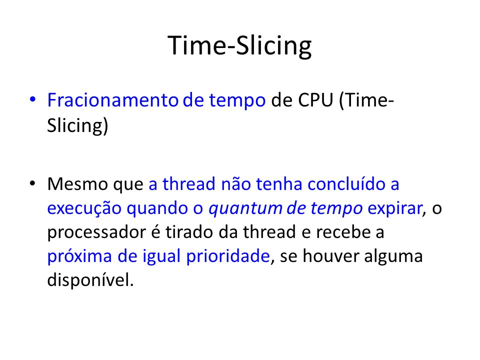 Time-Slicing Fracionamento de tempo de CPU (Time-Slicing)