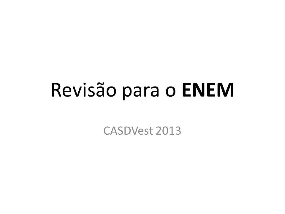 Revisão para o ENEM CASDVest 2013