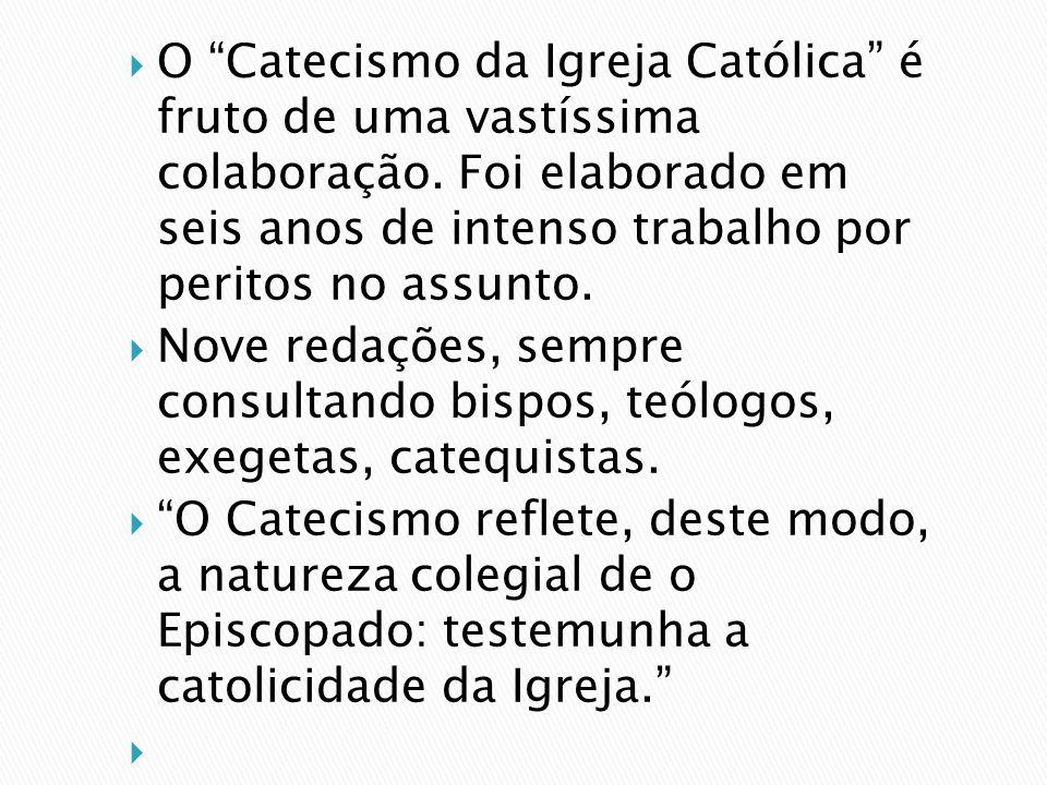O Catecismo da Igreja Católica é fruto de uma vastíssima colaboração