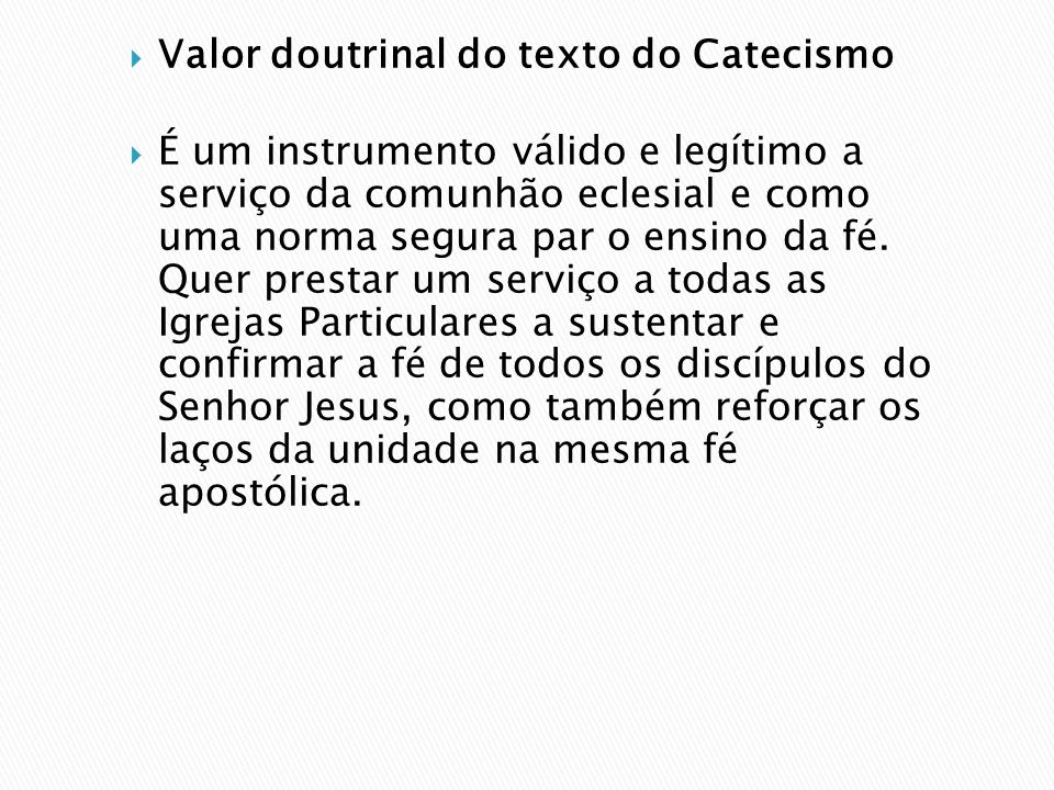 Valor doutrinal do texto do Catecismo
