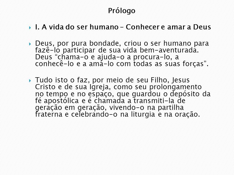 Prólogo I. A vida do ser humano – Conhecer e amar a Deus.
