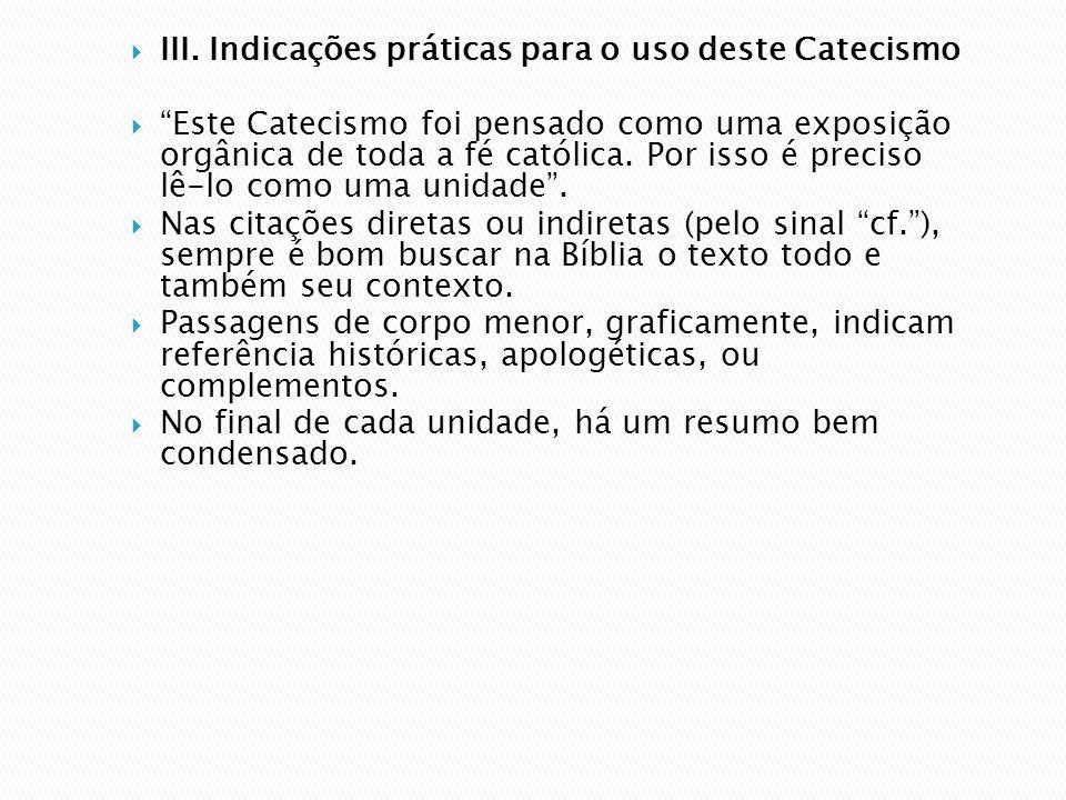 III. Indicações práticas para o uso deste Catecismo