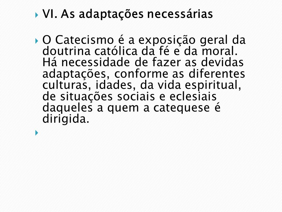 VI. As adaptações necessárias
