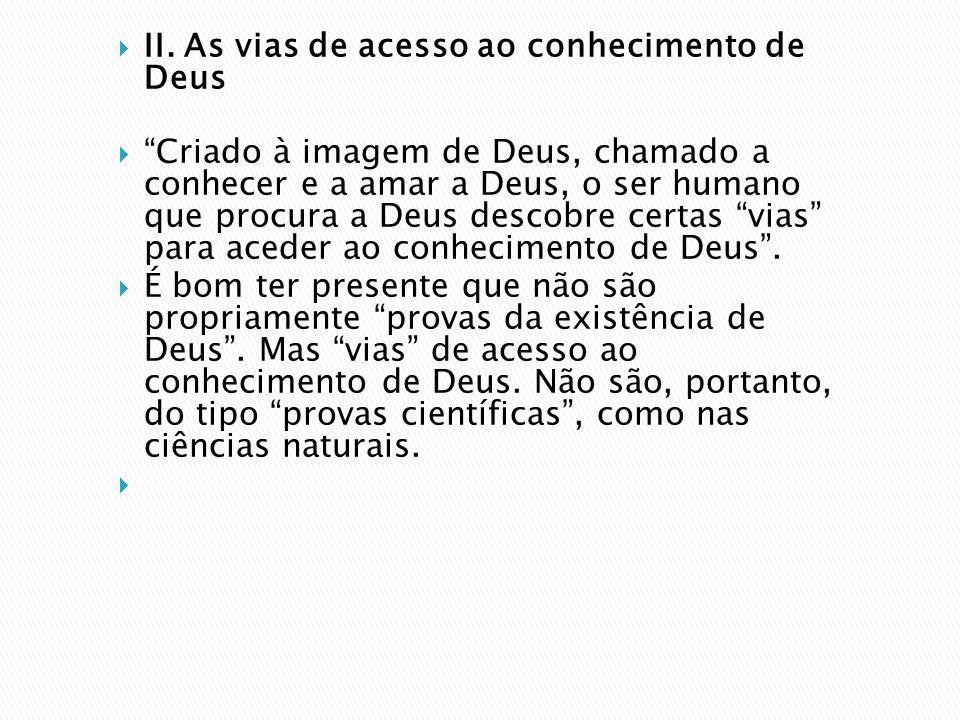 II. As vias de acesso ao conhecimento de Deus