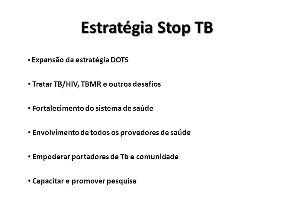 Estratégia Stop TB Tratar TB/HIV, TBMR e outros desafios