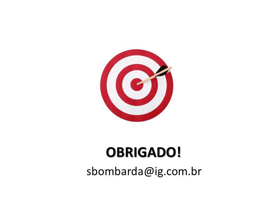 OBRIGADO! sbombarda@ig.com.br
