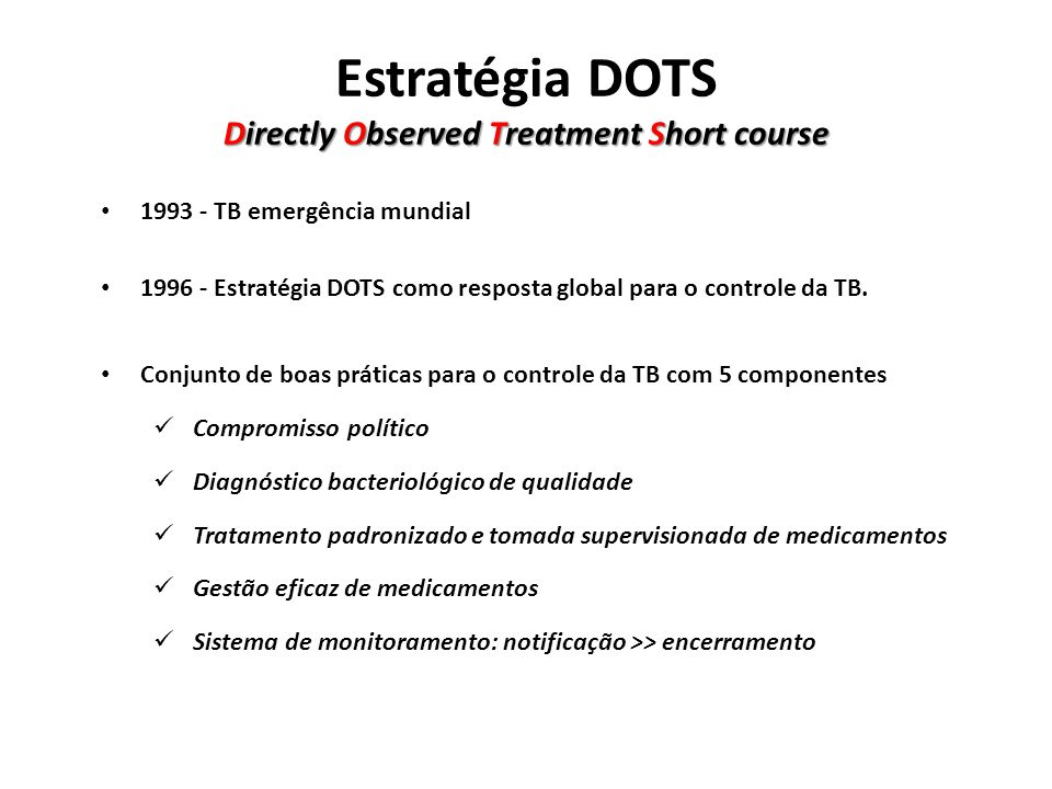 Estratégia DOTS Directly Observed Treatment Short course