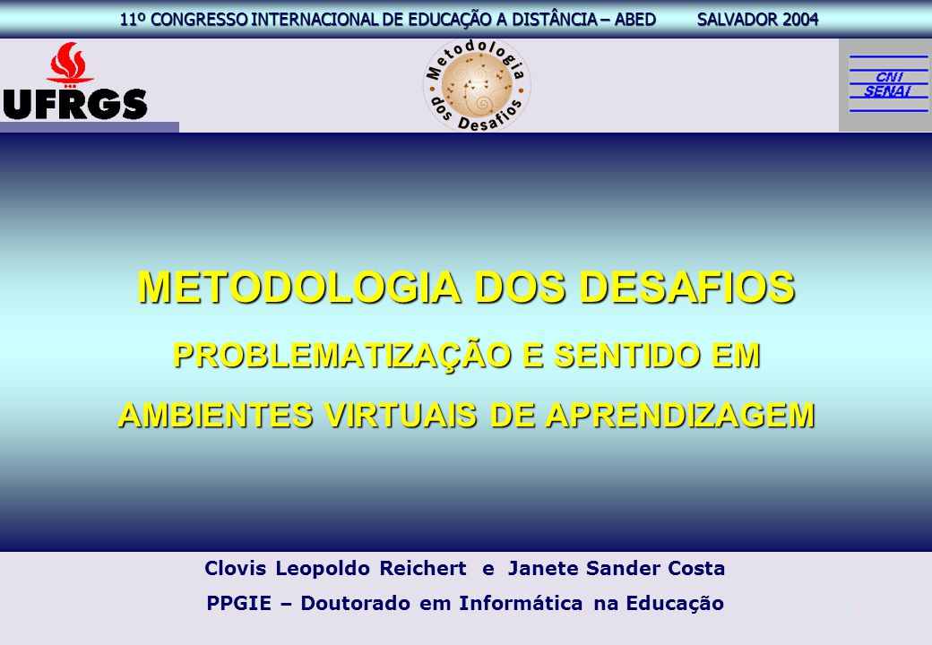 METODOLOGIA DOS DESAFIOS PROBLEMATIZAÇÃO E SENTIDO EM AMBIENTES VIRTUAIS DE APRENDIZAGEM