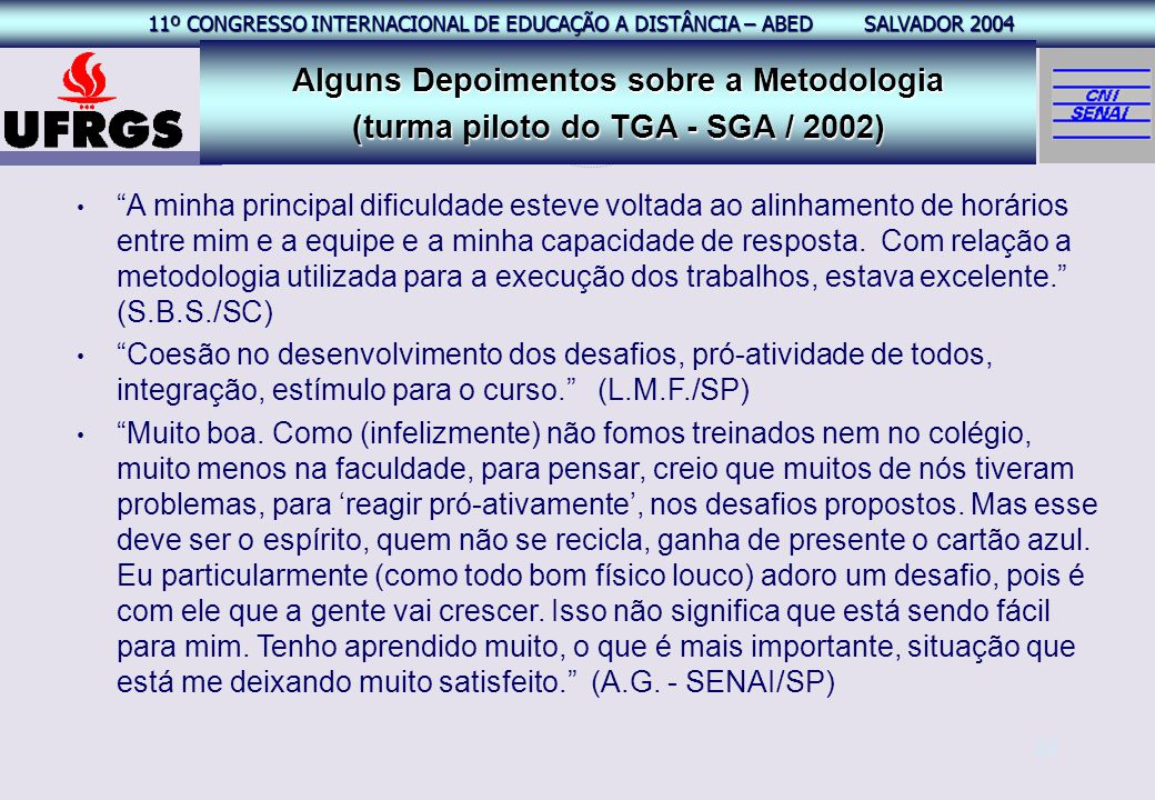 Alguns Depoimentos sobre a Metodologia (turma piloto do TGA - SGA / 2002)