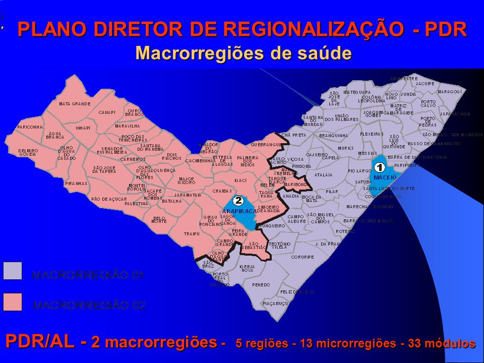 PLANO DIRETOR DE REGIONALIZAÇÃO - PDR Macrorregiões de saúde
