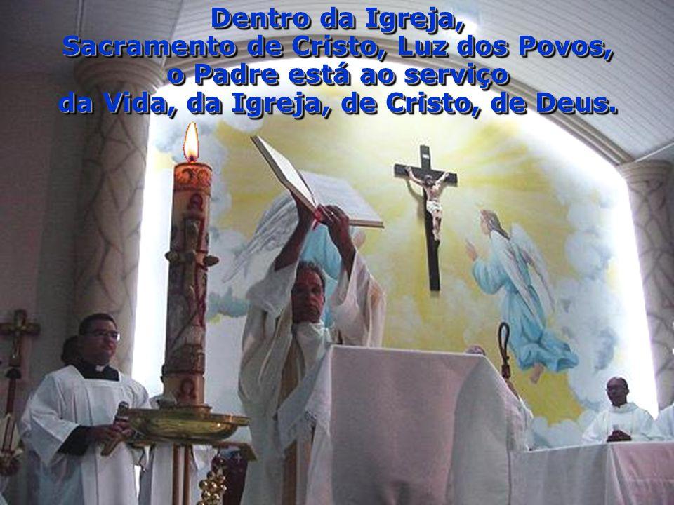 Dentro da Igreja, Sacramento de Cristo, Luz dos Povos,
