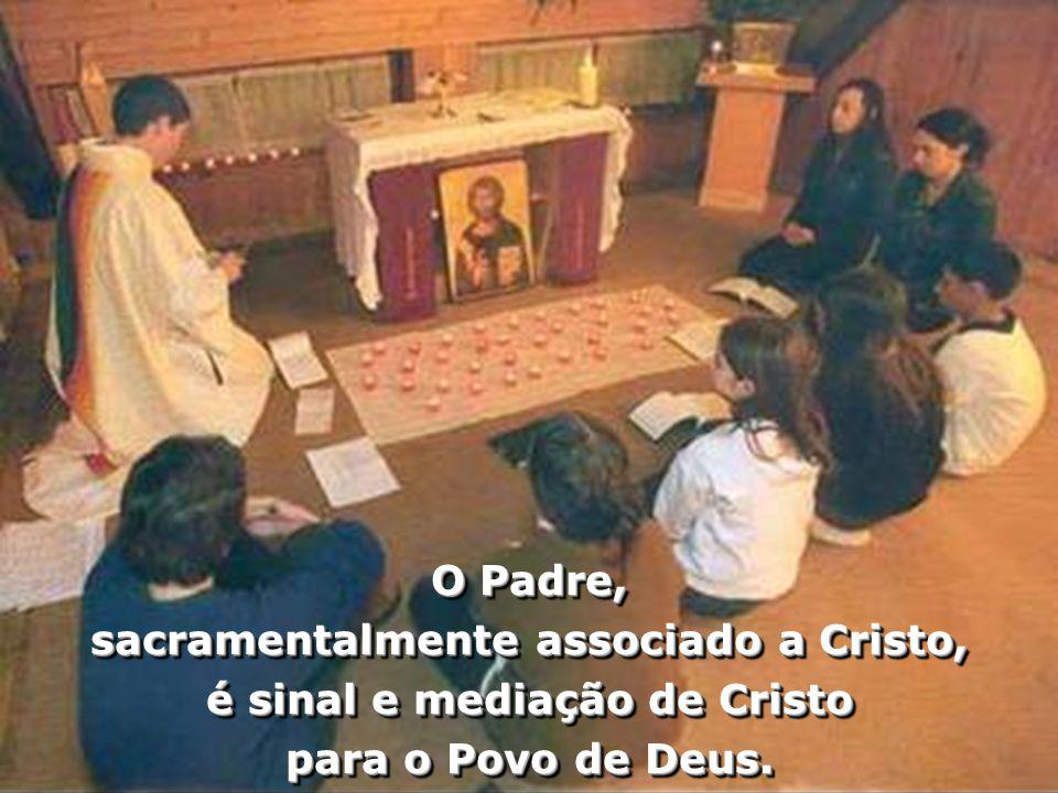sacramentalmente associado a Cristo,