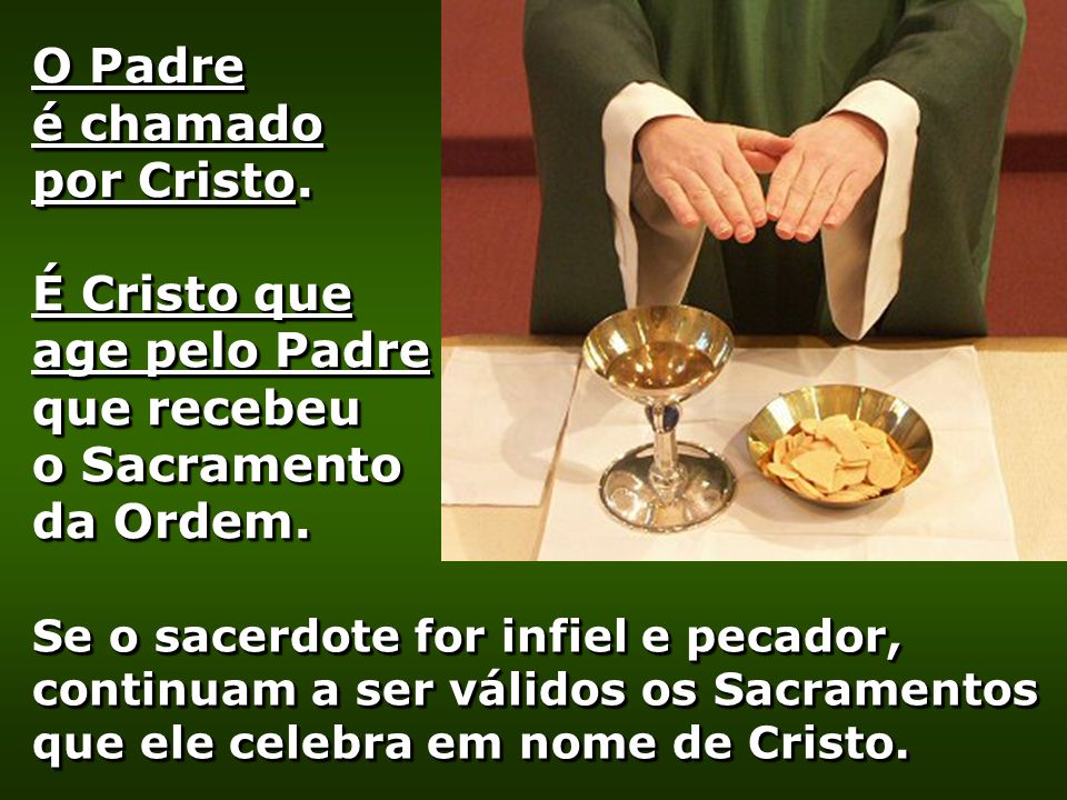 O Padre é chamado por Cristo.