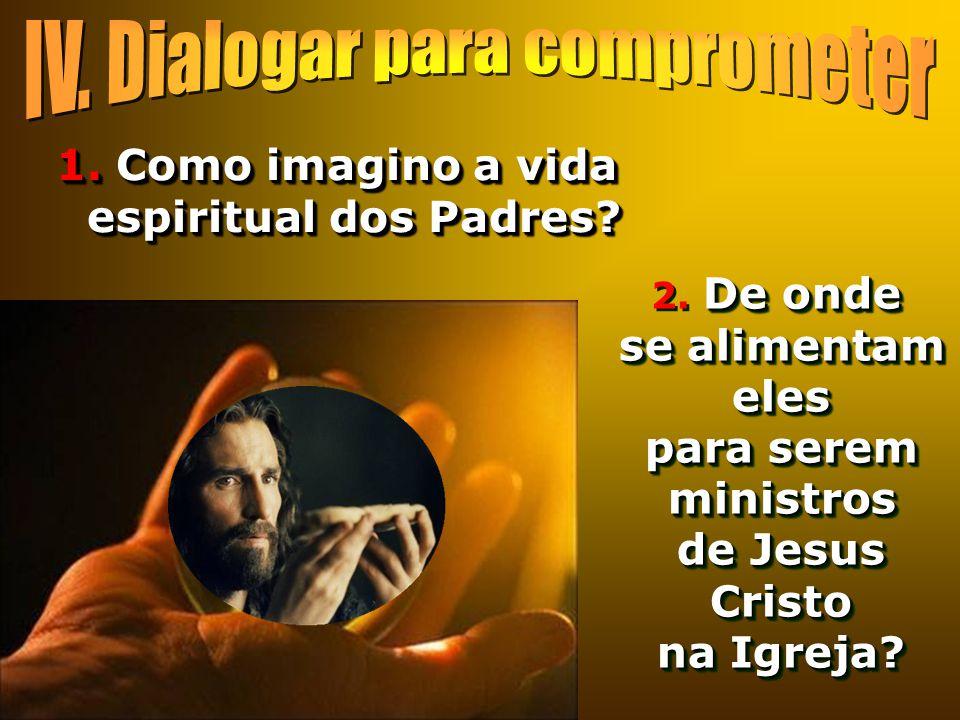 1. Como imagino a vida espiritual dos Padres