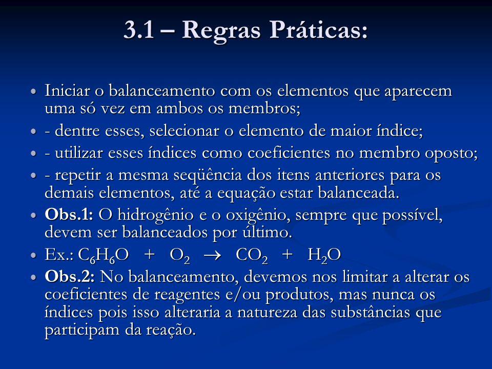 3.1 – Regras Práticas: Iniciar o balanceamento com os elementos que aparecem uma só vez em ambos os membros;