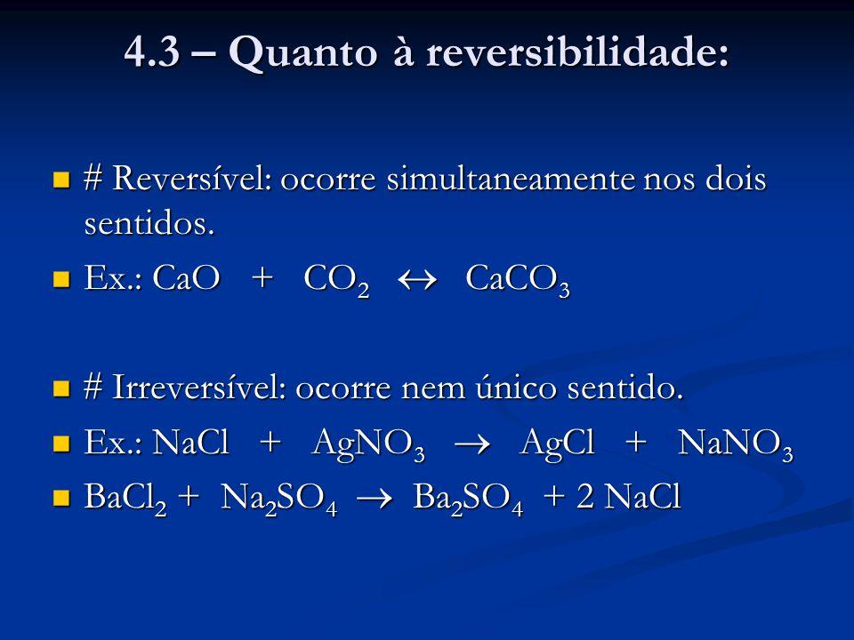 4.3 – Quanto à reversibilidade: