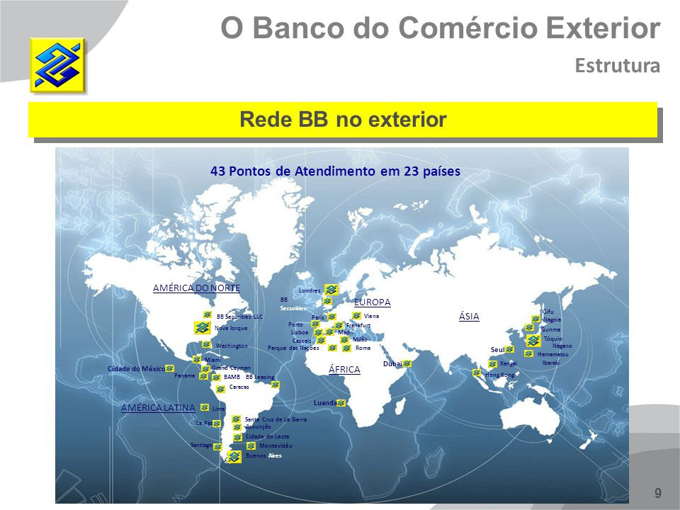 43 Pontos de Atendimento em 23 países