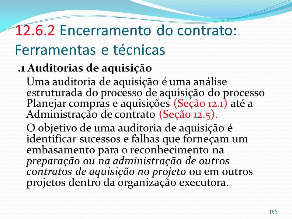 12.6.2 Encerramento do contrato: Ferramentas e técnicas