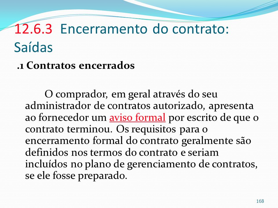 12.6.3 Encerramento do contrato: Saídas