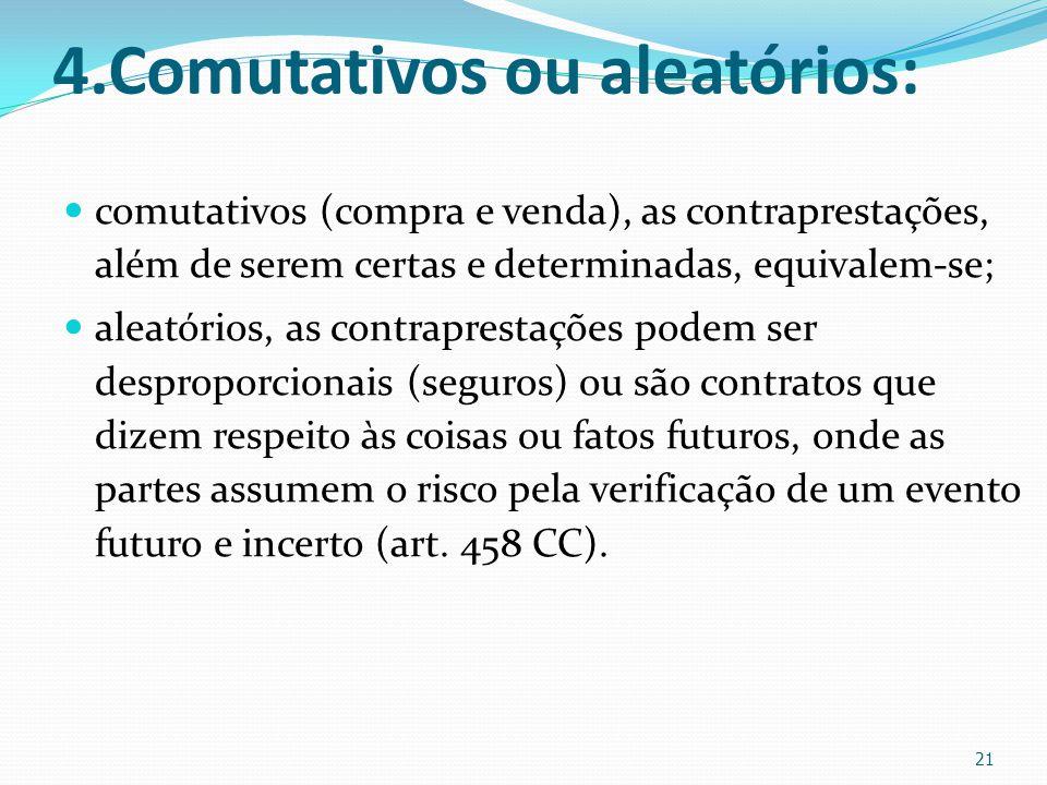4.Comutativos ou aleatórios: