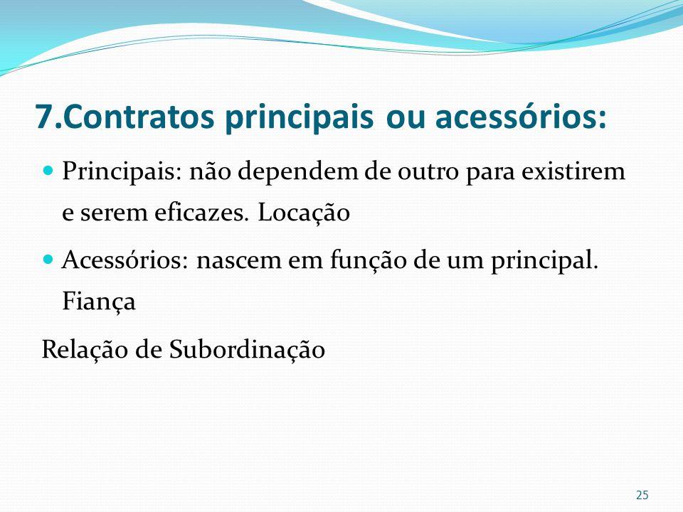7.Contratos principais ou acessórios: