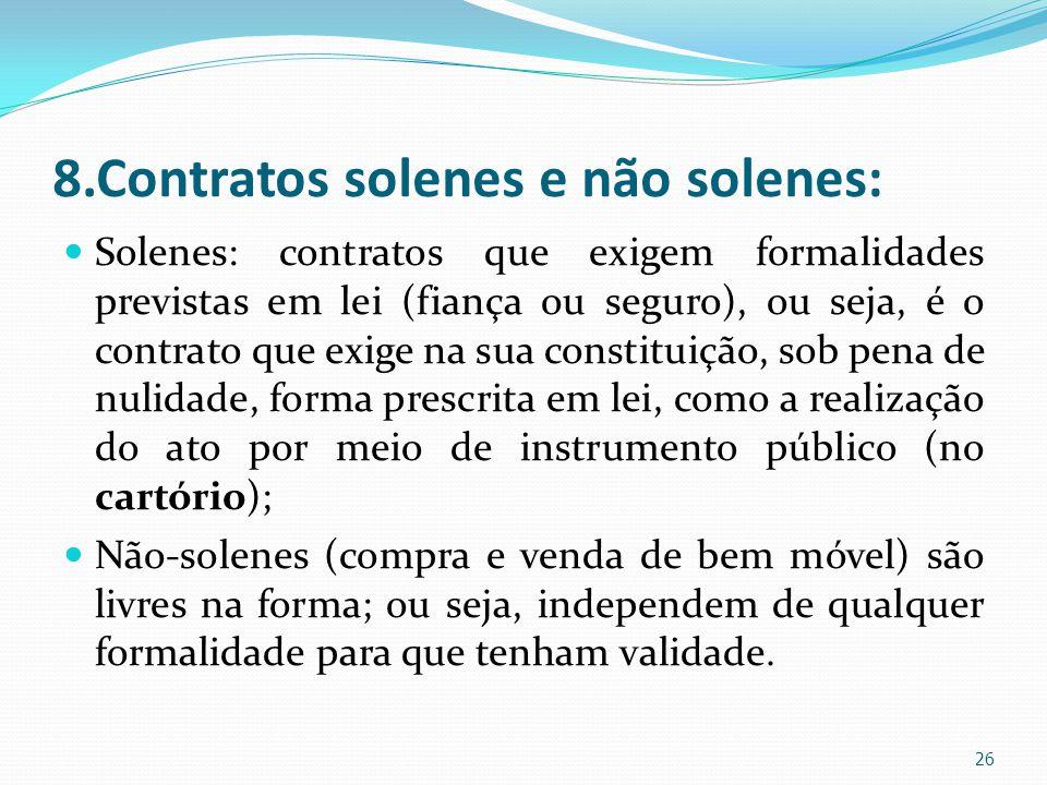 8.Contratos solenes e não solenes: