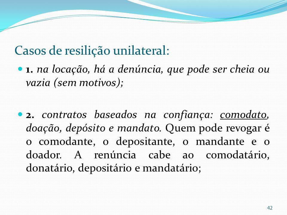 Casos de resilição unilateral: