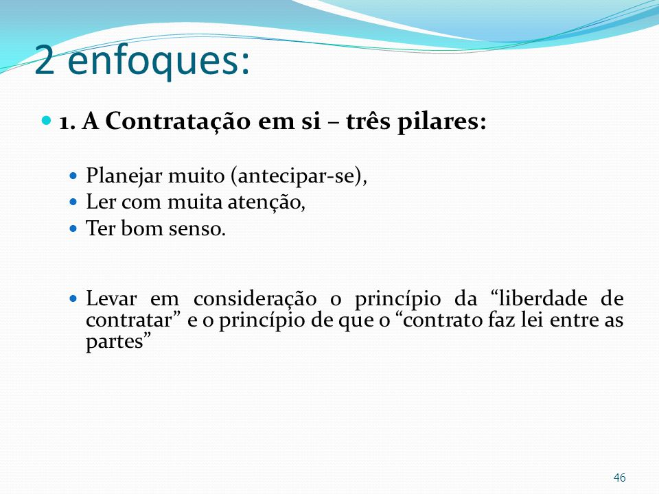2 enfoques: 1. A Contratação em si – três pilares: