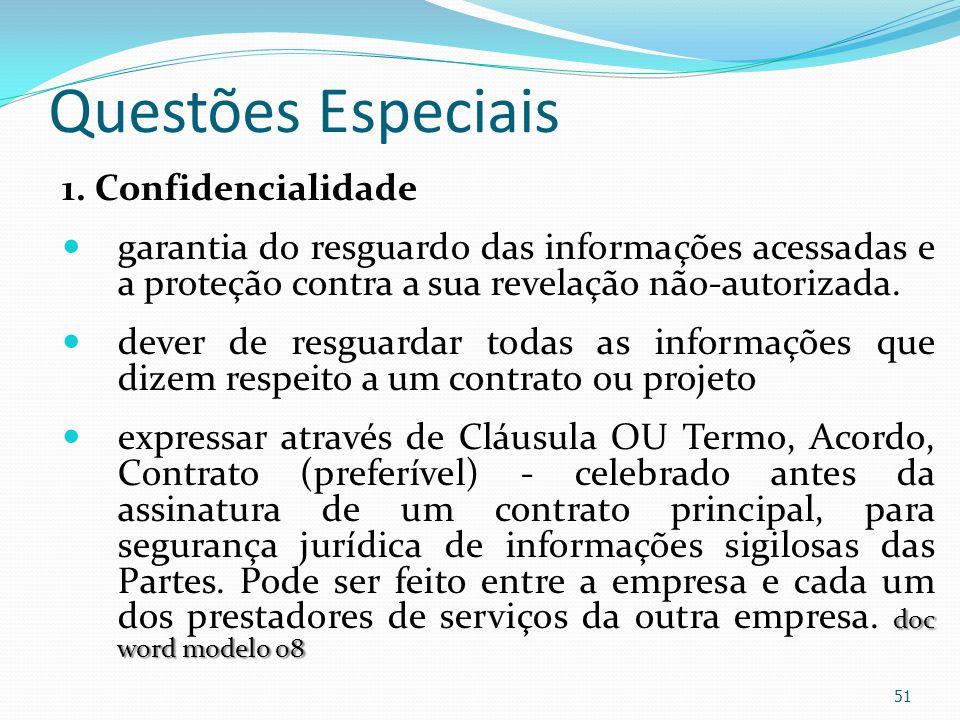 Questões Especiais 1. Confidencialidade