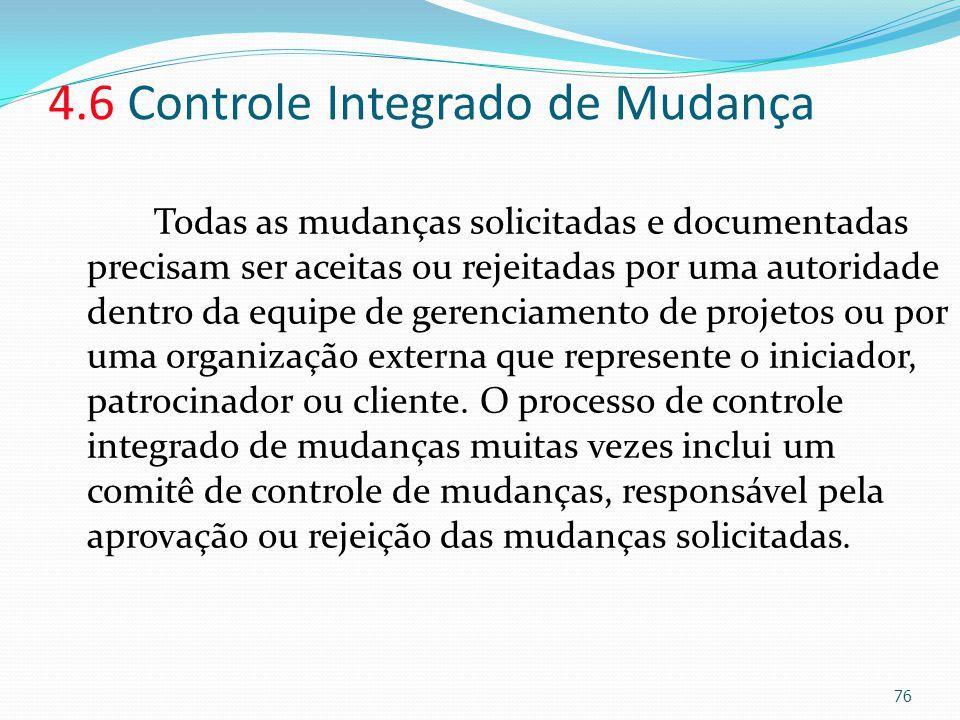 4.6 Controle Integrado de Mudança