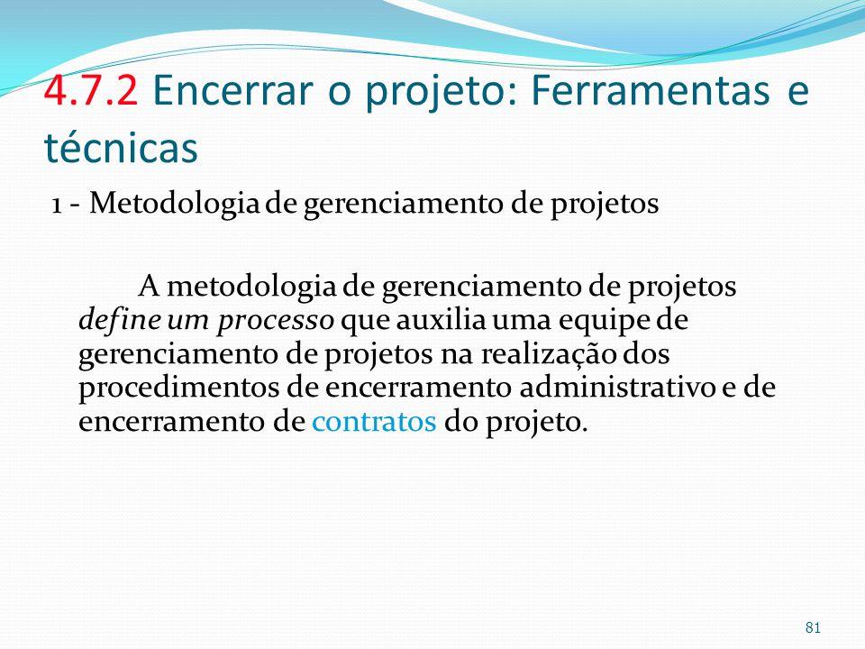 4.7.2 Encerrar o projeto: Ferramentas e técnicas