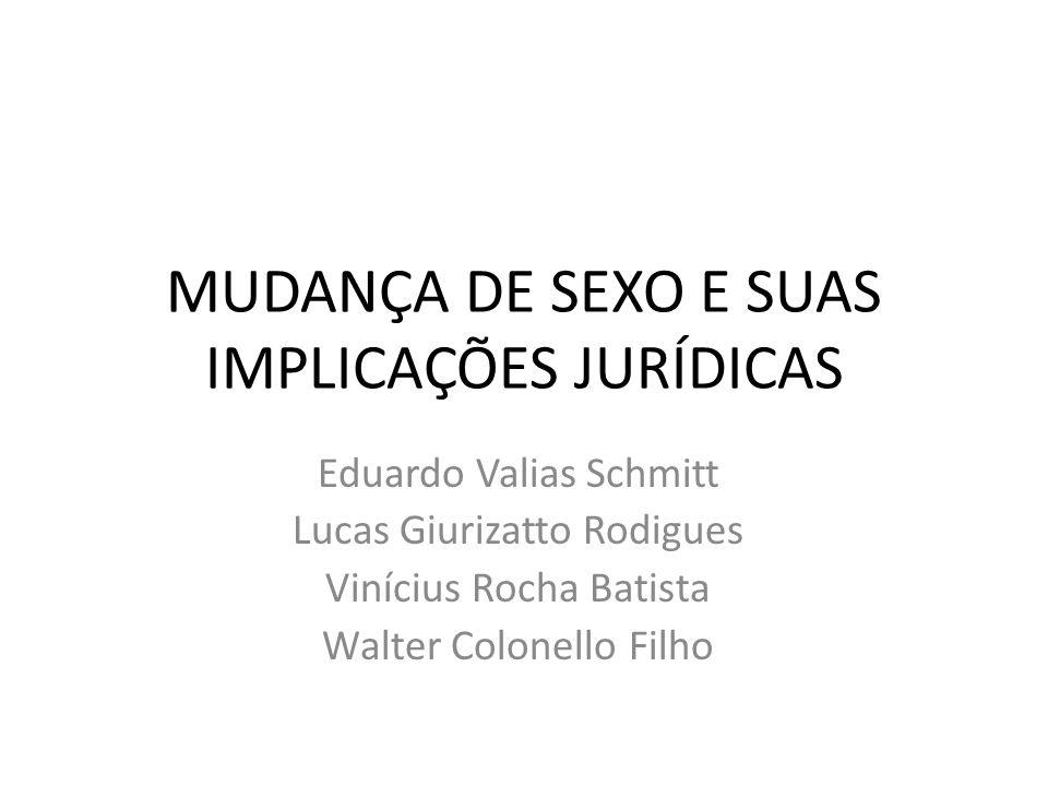 MUDANÇA DE SEXO E SUAS IMPLICAÇÕES JURÍDICAS