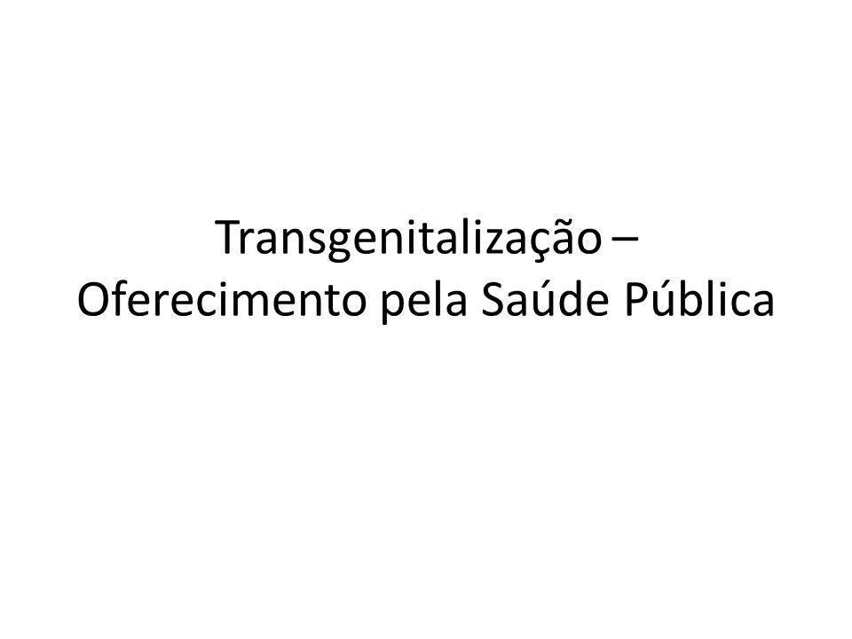 Transgenitalização – Oferecimento pela Saúde Pública