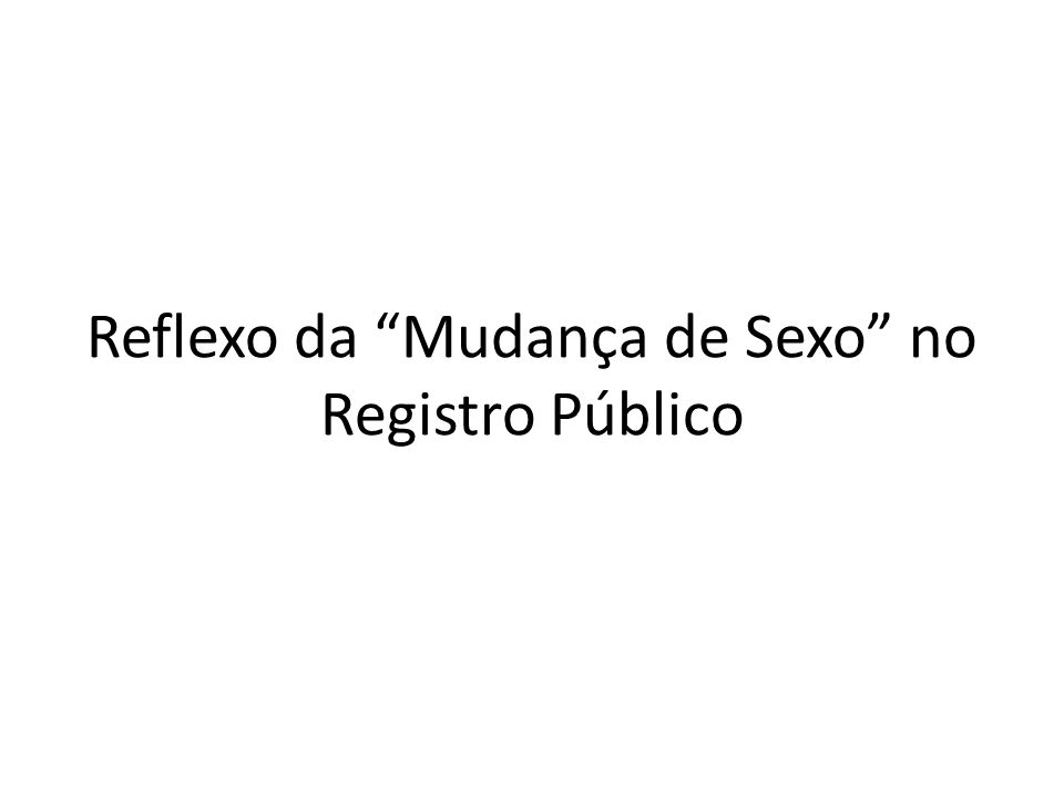 Reflexo da Mudança de Sexo no Registro Público