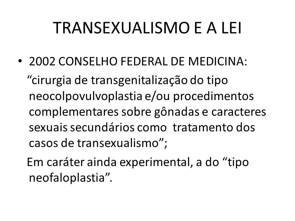 TRANSEXUALISMO E A LEI 2002 CONSELHO FEDERAL DE MEDICINA: