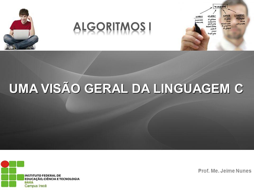 UMA VISÃO GERAL DA LINGUAGEM C