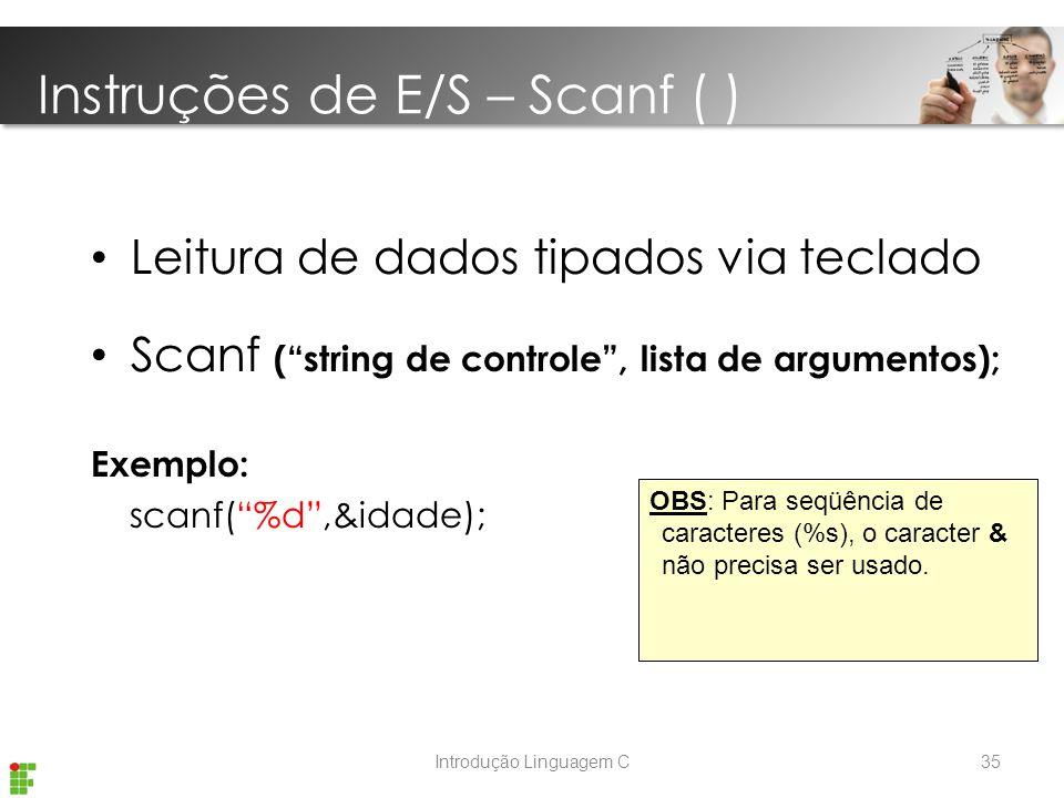 Instruções de E/S – Scanf ( )