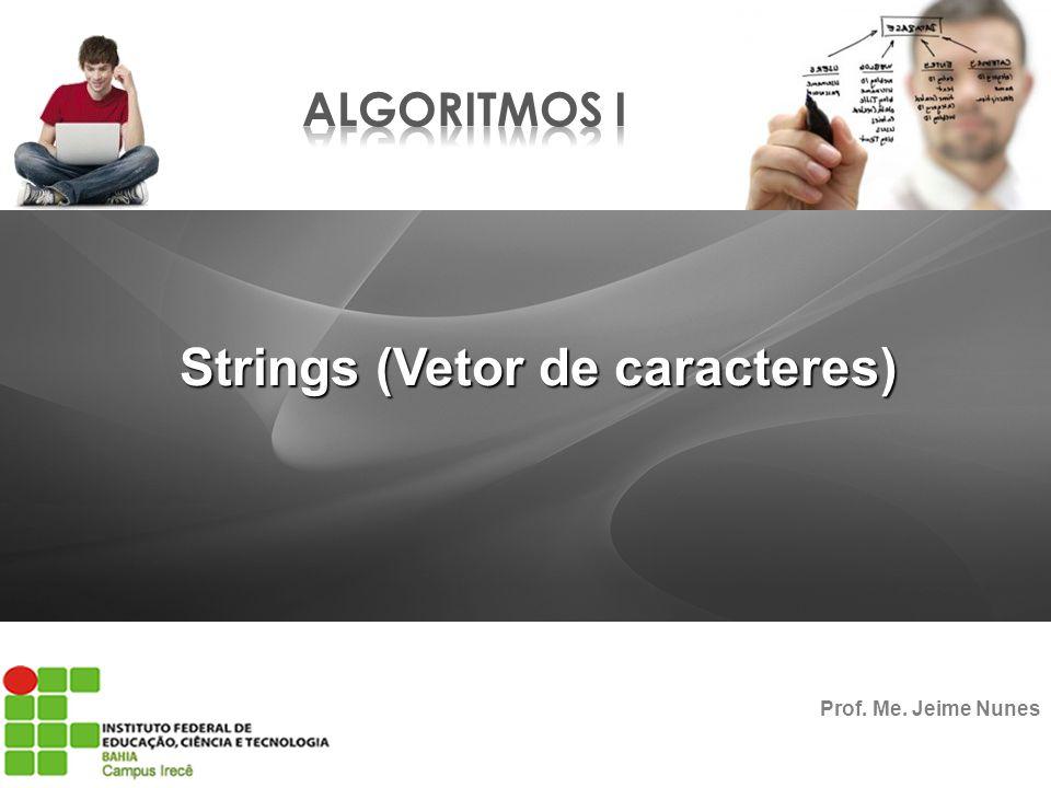 Strings (Vetor de caracteres)