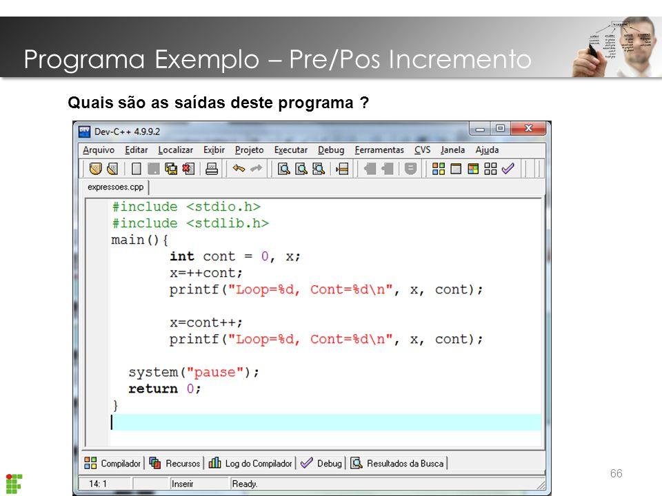 Programa Exemplo – Pre/Pos Incremento