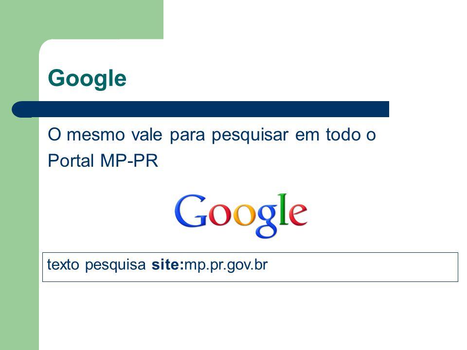 Google O mesmo vale para pesquisar em todo o Portal MP-PR