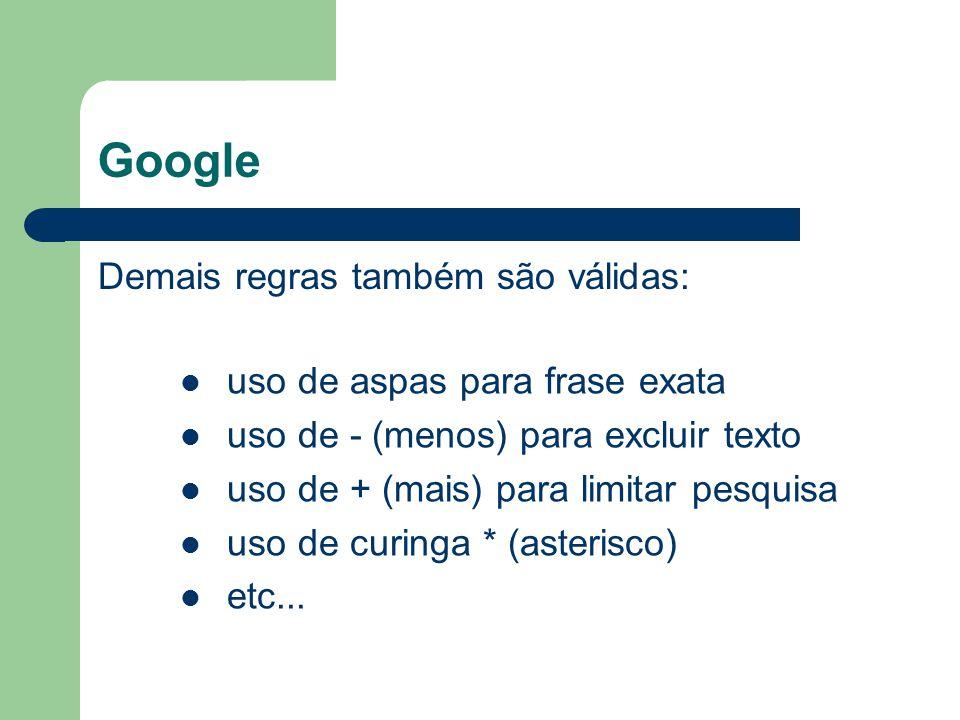 Google Demais regras também são válidas: uso de aspas para frase exata