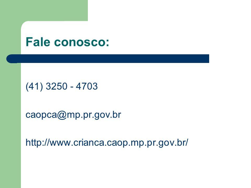 Fale conosco: (41) 3250 - 4703 caopca@mp.pr.gov.br