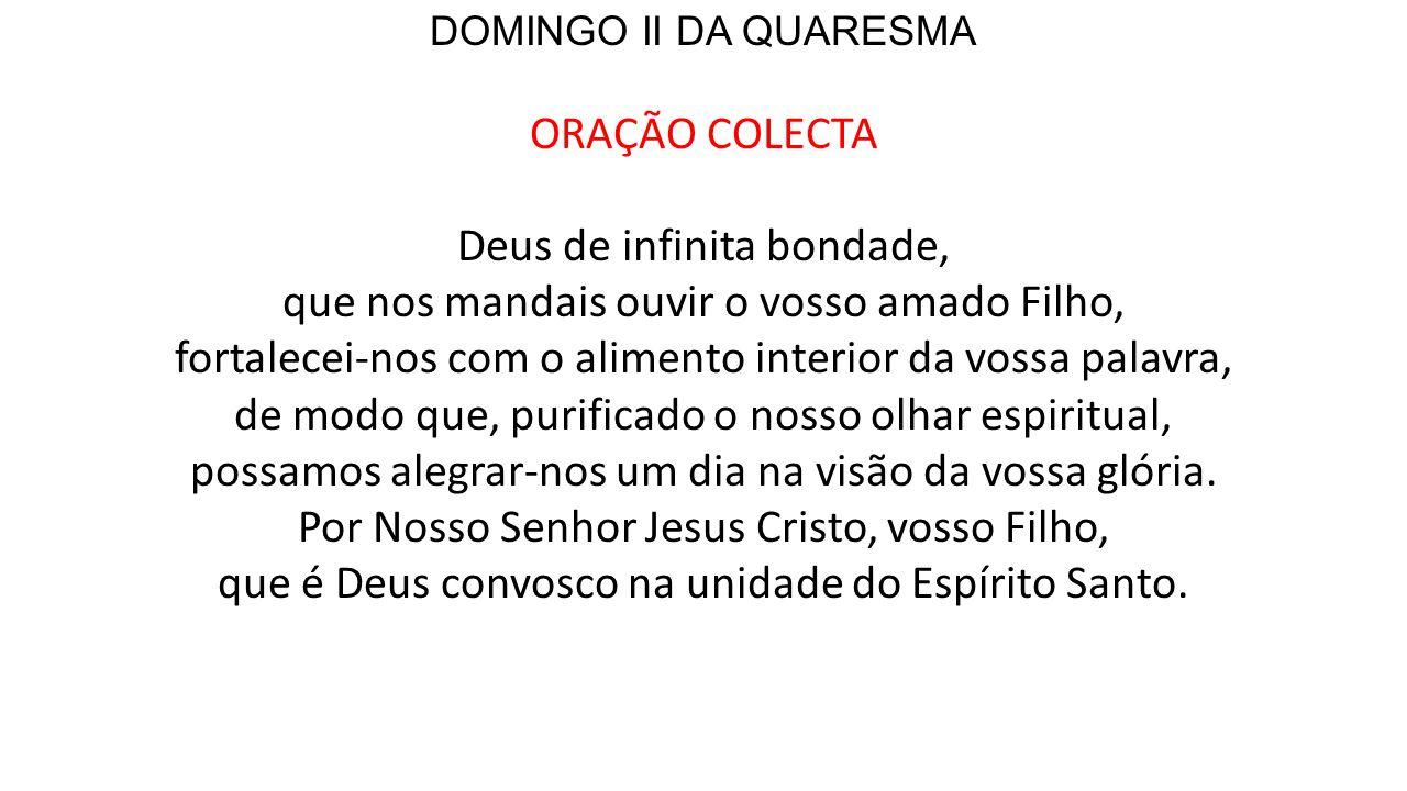 DOMINGO II DA QUARESMA ORAÇÃO COLECTA.