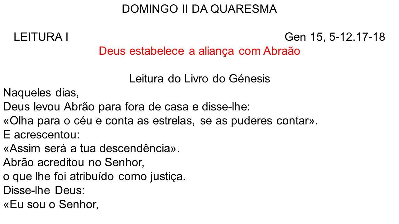 Deus estabelece a aliança com Abraão Leitura do Livro do Génesis