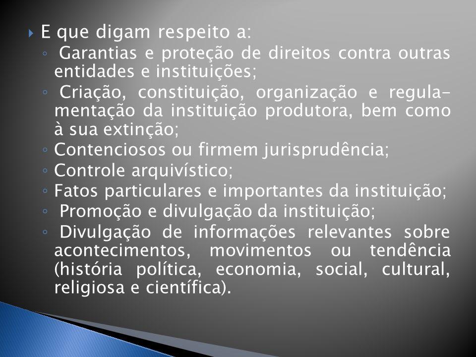E que digam respeito a: Garantias e proteção de direitos contra outras entidades e instituições;