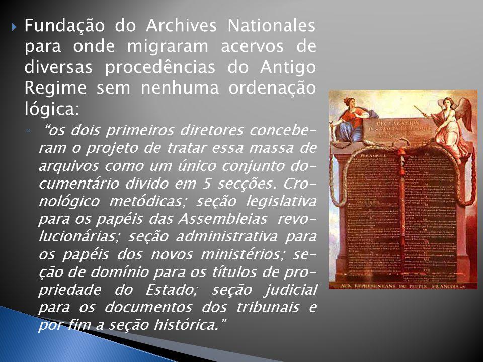 Fundação do Archives Nationales para onde migraram acervos de diversas procedências do Antigo Regime sem nenhuma ordenação lógica: