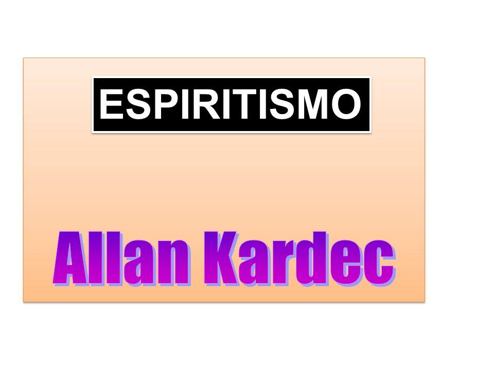 Allan Kardec ESPIRITISMO