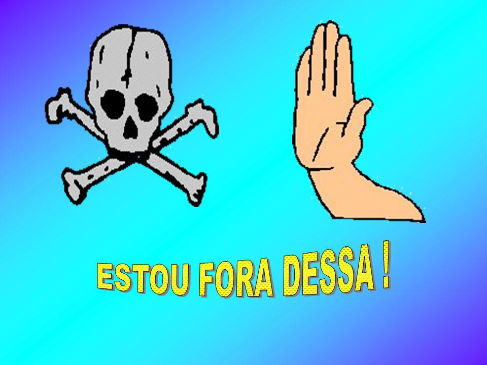 ESTOU FORA DESSA !